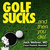 img - for Golf Sucks...and then you die! book / textbook / text book