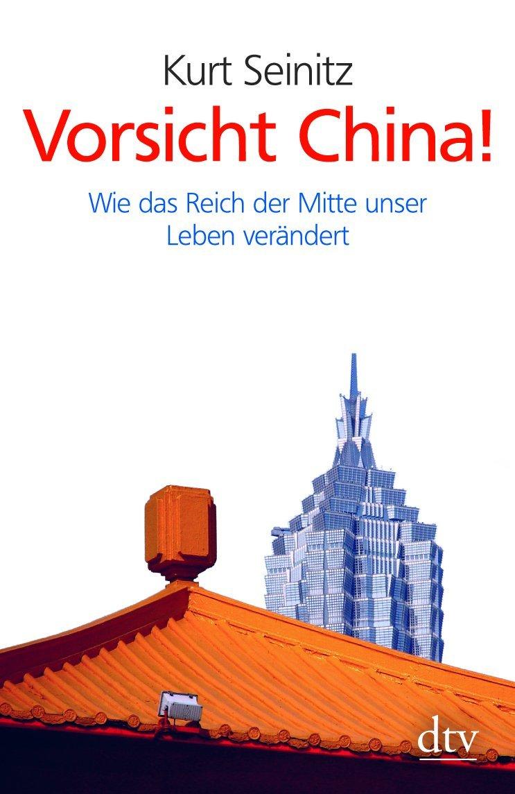 Vorsicht China!: Wie das Reich der Mitte unser Leben verändert (dtv Sachbuch) Taschenbuch – 1. März 2008 Kurt Seinitz Deutscher Taschenbuch Verlag 3423344660 Politikwissenschaft