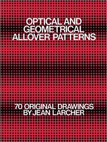Optical and Geometrical All Over Patterns: 70 Original Drawings (Dover Pictorial Archive) by Jean Larcher (1979-12-10)