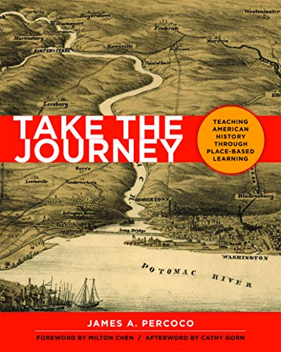 Take the Journey: Teaching American History Through Place-Based Learning