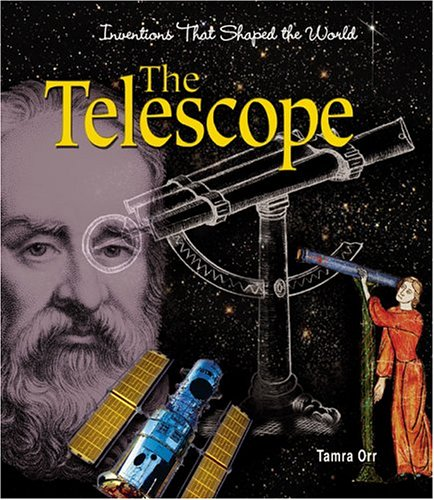 Read Online The Telescope (Inventions That Shaped the World) pdf epub