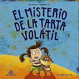 El misterio de la tarta volátil: Ramona y Agapito [Cuento infantil / Aventuras /