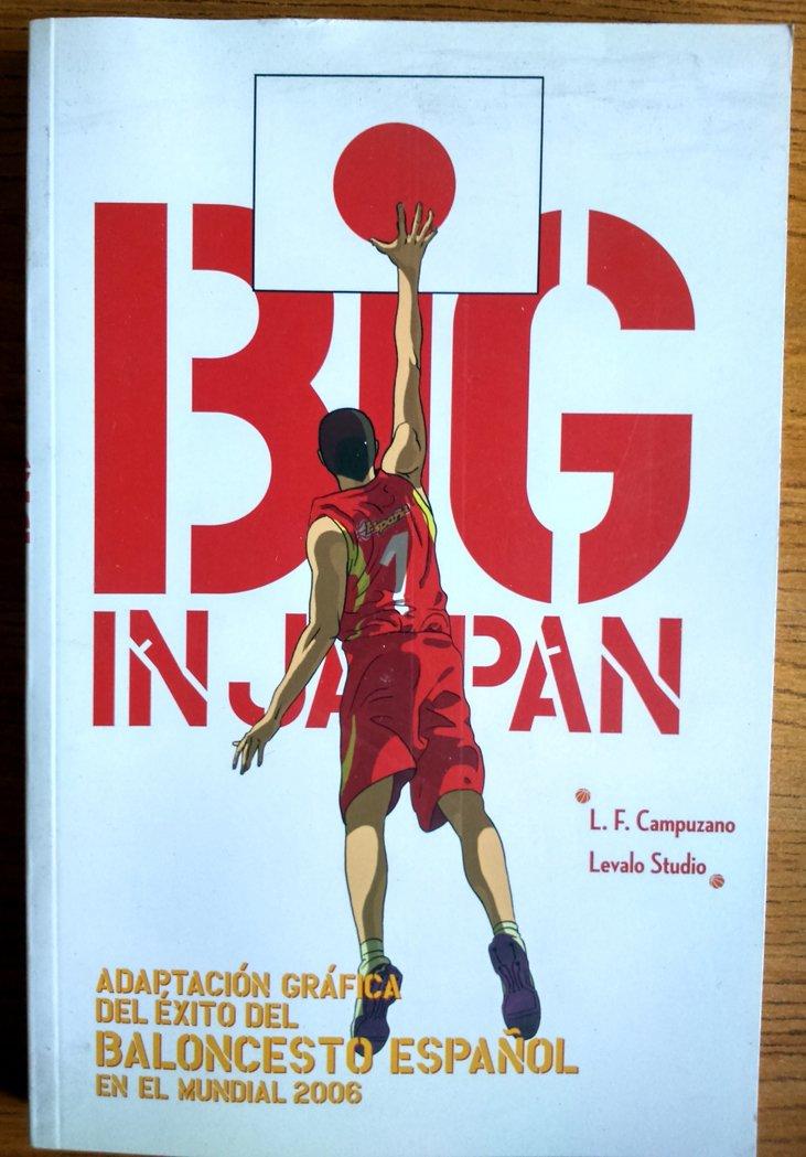 Big in japan - adaptacion grafica del exito del baloncesto español en el mundial 2006: Amazon.es: Campuzano, L.F., Suarez, Christian (il.), Salazar, Alfonso (il.): Libros