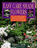 Easy Care Shade Flowers, Patricia A. Taylor, 0671755676