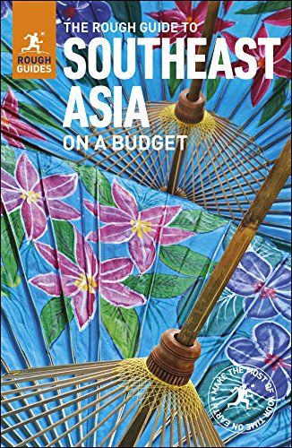 The Rough Guide to Southeast Asia On A Budget  (Travel Guide eBook) (Lonely Planet Vietnam Cambodia Laos & Northern Thailand)