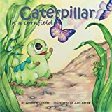 img - for Caterpillar in a Cornfield (Brubaker Acres) (Volume 1) book / textbook / text book