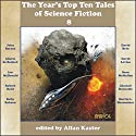 The Year's Top Ten Tales of Science Fiction 8 Audiobook by John Barnes, David Brin, Aliette de Bodard, Ian McDonald, Sean McMullen, Alastair Reynolds, Michael L. Shoemaker Narrated by Tom Dheere, Nancy Linari