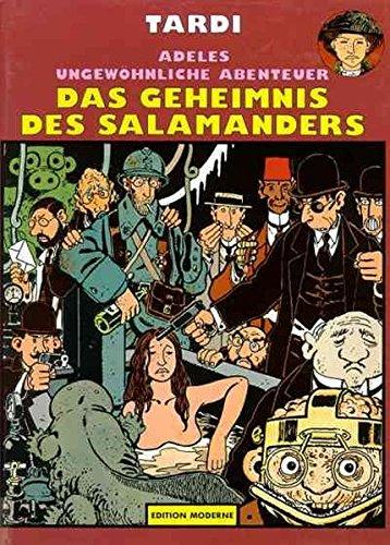 Adeles ungewöhnliche Abenteuer Band 06: Das Geheimnis des Salamanders Gebundenes Buch – 1. Januar 1989 Jacques Tardi Edition Moderne 3907010418 Belletristik / Comic