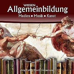 Medien, Musik, Kunst (Reihe Allgemeinbildung)