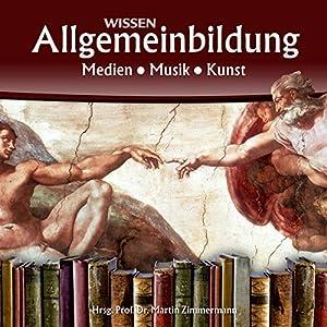 Medien, Musik, Kunst (Reihe Allgemeinbildung) Hörbuch