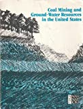 Coal Mining and Ground-Water Resources in the United States, National Research Council, Commission on Natural Resources, 0309031869
