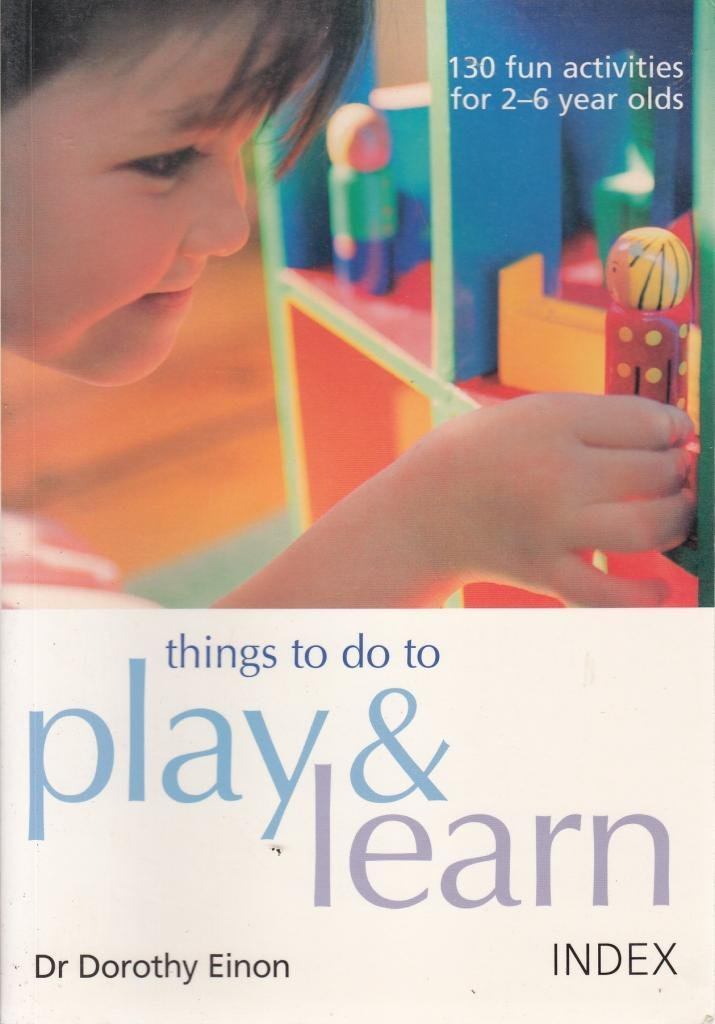 THINGS TO DO TO PLAY & LEARN - 130 Fun Activities for 2-6 Year Olds ebook