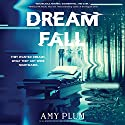 Dreamfall Audiobook by Amy Plum Narrated by Maria Cabezas, Dan Bittner, Tom Phelan