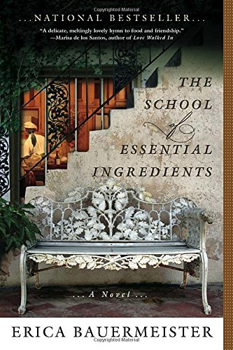 The School of Essential Ingredients [Erica Bauermeister] (Tapa Blanda)
