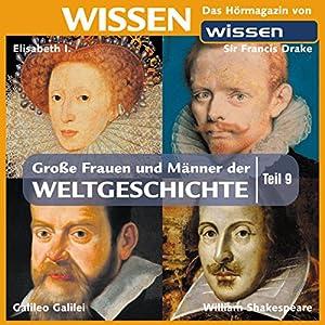 Große Frauen und Männer der Weltgeschichte - Teil 9 Hörbuch