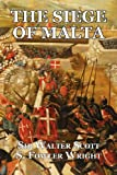 The Siege of Malta, Walter Scott and S. Fowler Wright, 1434435962