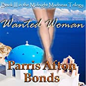Wanted Woman: Midsummer Madness, Book 3 | Parris Afton Bonds