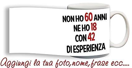 Tazza Compleanno Spiritosa 60 Anni Personalizzata Con Nome