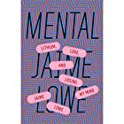 Mental: Lithium, Love, and Losing My Mind Hörbuch von Jaime Lowe Gesprochen von: Jaime Lowe