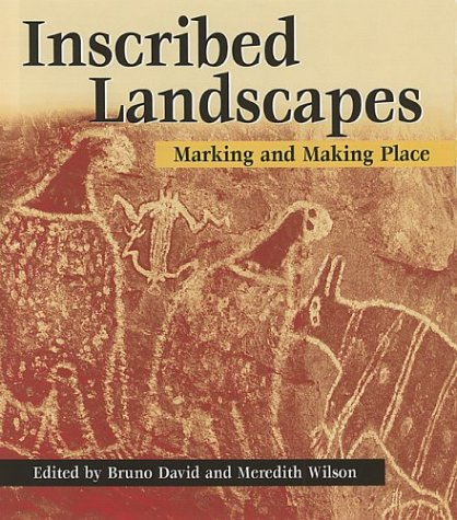 Read Online Inscribed Landscapes: Marking and Making Place pdf