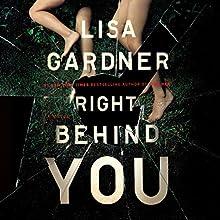 Right Behind You Audiobook by Lisa Gardner Narrated by Luke Daniels, Teri Schnaubelt