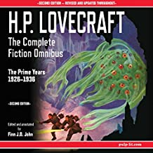 H.P. Lovecraft - The Complete Fiction Omnibus Collection - Second Edition: The Prime Years: 1926-1936