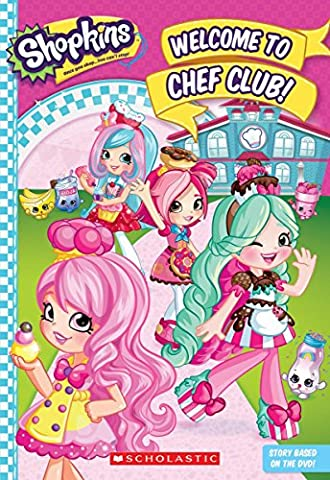 Welcome to Chef Club! (Shopkins: Shoppies Junior Novel) (Junior Scholastic)