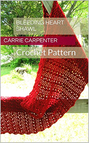 Bleeding Heart Shawl: Crochet Pattern