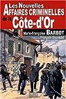 Cote-d'or nouvelles affaires criminelles par Marie-Francoise