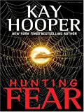 Hunting Fear, Kay Hooper, 0786262699
