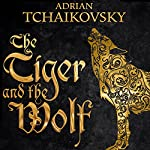 The Tiger and the Wolf: Echoes of the Fall, Book 1 | Adrian Tchaikovsky