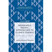 Indigenous Pacific Approaches to Climate Change: Pacific Island Countries