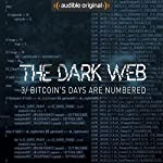 Ep. 3: Bitcoin's Days Are Numbered (The Dark Web) | Geoff White,Bernard P. Achampong