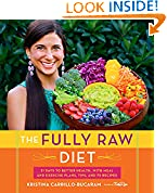 #5: The Fully Raw Diet: 21 Days to Better Health, with Meal and Exercise Plans, Tips, and 75 Recipes