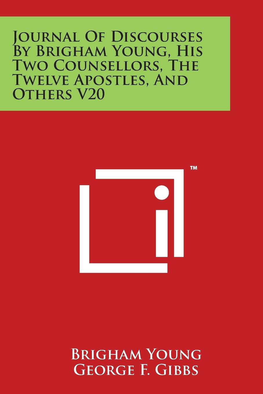 Journal Of Discourses By Brigham Young, His Two Counsellors, The Twelve Apostles, And Others V20 pdf epub