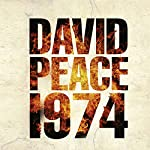 Nineteen Seventy Four: Red Riding Quartet | David Peace