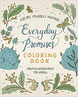 Spiritual Refreshment for Women: Everyday Promises Coloring Book (Color Yourself Inspired)