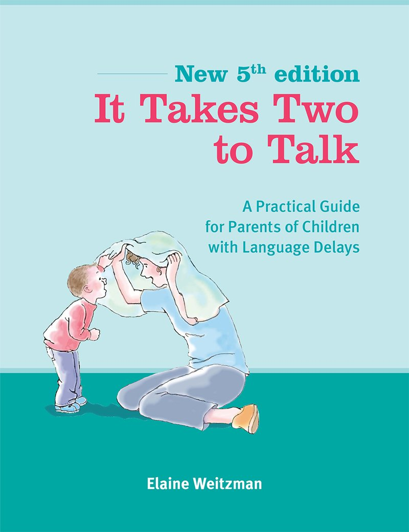 It Takes Two to Talk: A Practical Guide For Parents of Children With Language Delays by Hanen Centre