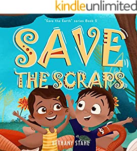 Save the Scraps (Save the Earth Book 5)