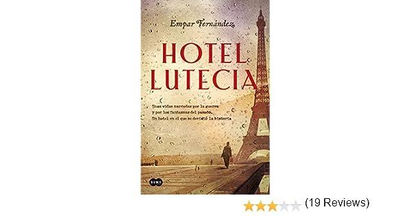 Hotel Lutecia eBook: Fernández, Empar: Amazon.es: Tienda Kindle