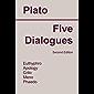Five Dialogues: Euthyphro, Apology, Crito, Meno, Phaedo (Annotated)