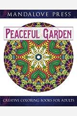 Peaceful Garden: Life Began In A Garden: A Creative Coloring Book for the Family! Take a walk through these garden-creature inspired coloring pages Paperback