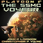 The SSMC Voyeur: Platoon F, Book 3 | John P. Logsdon, Christopher P. Young