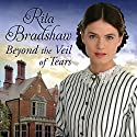Beyond the Veil of Tears Audiobook by Rita Bradshaw Narrated by Janine Birkett