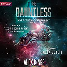 The Dauntless: War of the Ancients Trilogy, Book 1 Audiobook by Alex Kings Narrated by Mark Boyett
