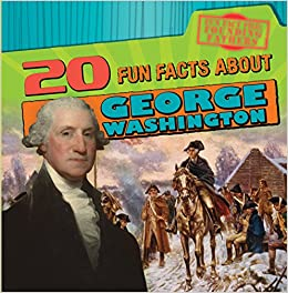 20 Fun Facts About George Washington Fact File Founding