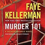Murder 101: A Decker/Lazarus Novel, Book 22 | Faye Kellerman