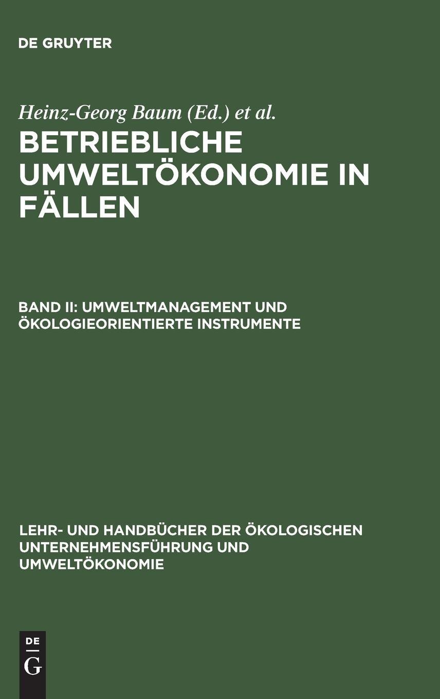 betriebliche-umweltkonomie-in-fllen-bd-2-umweltmanagement-und-kologieorientierte-instrumente-lehr-und-handbcher-der-kologischen-unternehmensfhrung-und-umweltkonomie