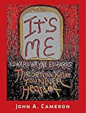 img - for It's Me: Edward Wayne Edwards, the Serial Killer You Never Heard Of book / textbook / text book