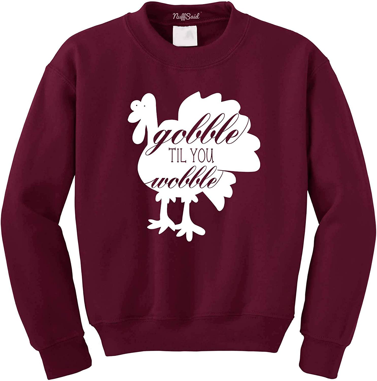 Unisex Thanksgiving Graphic Crew NuffSaid Gobble Till You Wobble Fall Crewneck Sweatshirt